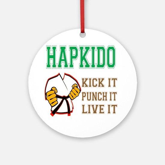 Hapkido kick it punch it live it Round Ornament