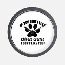 If You Don't Like Chinese Crested Dog Wall Clock