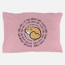Soft Kitty Song Pillow Case