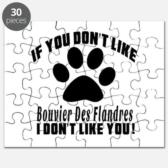 If You Don't Like Bouvier Des Flandres Dog Puzzle
