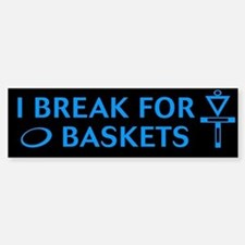 I break for blu on blk Bumper Bumper Bumper Sticker