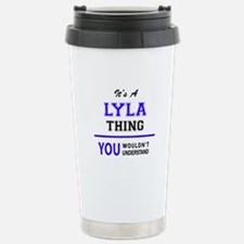 It's LYLA thing, you wo Stainless Steel Travel Mug