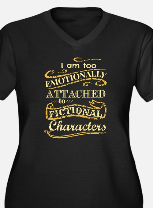 I am too emotionally attached to Plus Size T-Shirt