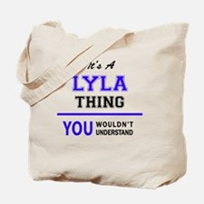 It's LYLA thing, you wouldn't understand Tote Bag