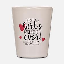 Best Girl's Weekend Ever PD Shot Glass