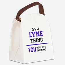 It's LYNE thing, you wouldn't und Canvas Lunch Bag