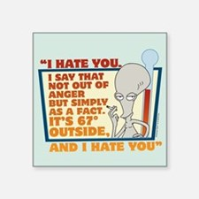 "American Dad I Hate You Square Sticker 3"" x 3"""