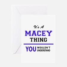 It's MACEY thing, you wouldn't unde Greeting Cards
