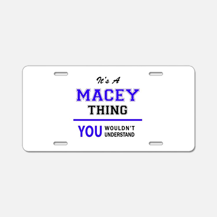 It's MACEY thing, you would Aluminum License Plate