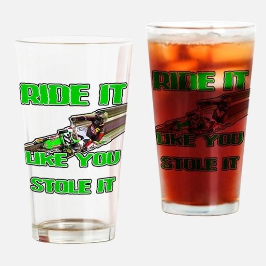 RideitLikeuStoleit Drinking Glass