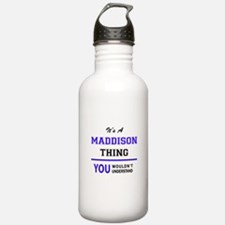 It's MADDISON thing, y Water Bottle