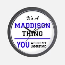 It's MADDISON thing, you wouldn't under Wall Clock