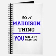 It's MADDISON thing, you wouldn't understa Journal
