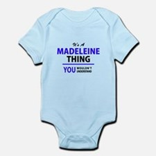 It's MADELEINE thing, you wouldn't under Body Suit