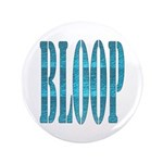 "BLOOP 3.5"" Button"