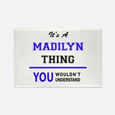 It's MADILYN thing, you wouldn't understan Magnets