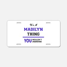 It's MADILYN thing, you wou Aluminum License Plate