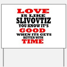Love Is Like Slivovtiz Yard Sign