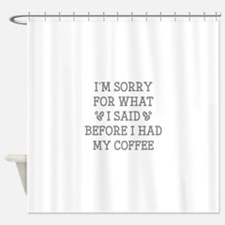 Before I Had My Coffee Shower Curtain