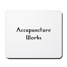 Accupuncture Works Mousepad