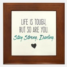 Life is Tough, But So Are You Framed Tile