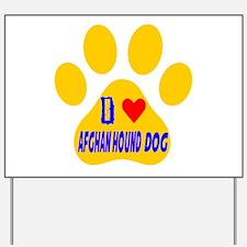 I Love Afghan Hound Dog Yard Sign