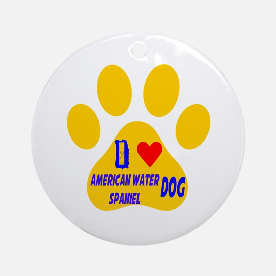 I Love American Water Spaniel Dog Round Ornament