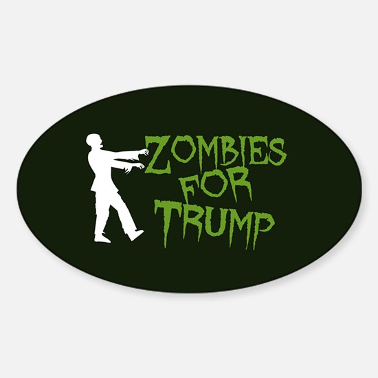 Zombies For Trump Sticker (Oval)