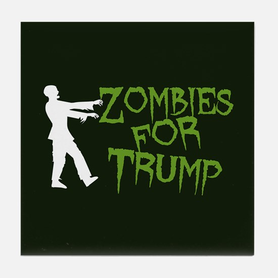 Zombies For Trump Tile Coaster