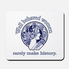 Artistic Well Behaved Women Mousepad