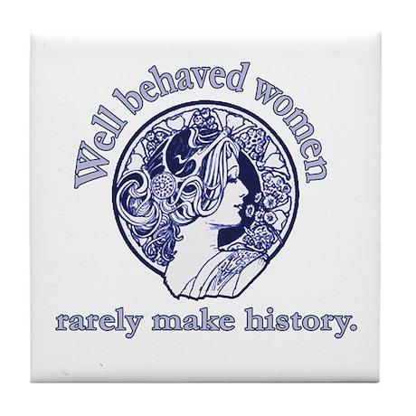 Artistic Well Behaved Women Tile Coaster