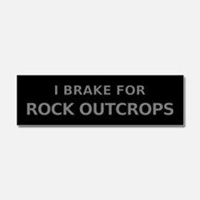 I Brake For Rock Outcrops Car Magnet 10 x 3
