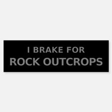 I Brake For Rock Outcrops Bumper Bumper Bumper Sticker
