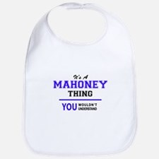 It's MAHONEY thing, you wouldn't understand Bib