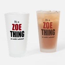 It's a Zoe Thing Drinking Glass