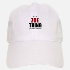 It's a Zoe Thing Baseball Baseball Baseball Cap