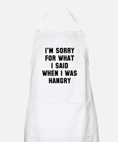 I'm Sorry For What I Said Apron