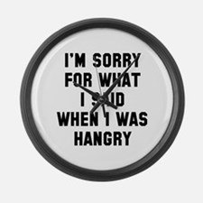 I'm Sorry For What I Said Large Wall Clock