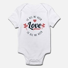 Love Is All We Need Infant Bodysuit