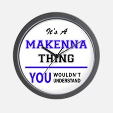 It's MAKENNA thing, you wouldn't unders Wall Clock