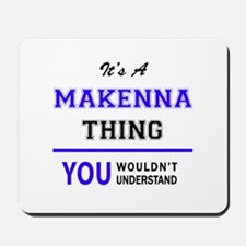 It's MAKENNA thing, you wouldn't underst Mousepad