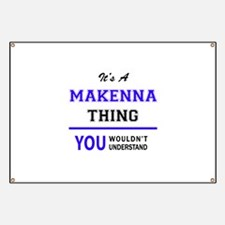 It's MAKENNA thing, you wouldn't understand Banner