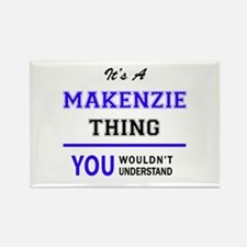 It's MAKENZIE thing, you wouldn't understa Magnets