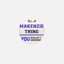 It's MAKENZIE thing, you wouldn't unde Mini Button