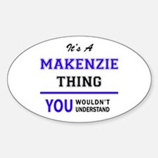 It's MAKENZIE thing, you wouldn't understa Decal