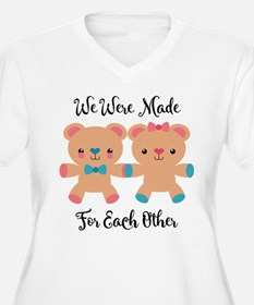 We Were Made For T-Shirt