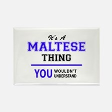 It's MALTESE thing, you wouldn't understan Magnets