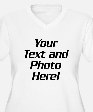 Your Text and Photo.jpg Plus Size T-Shirt