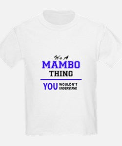 It's MAMBO thing, you wouldn't understand T-Shirt
