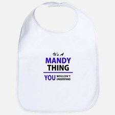It's MANDY thing, you wouldn't understand Bib